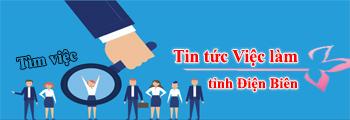 Tin tức Việc làm tỉnh Điện Biên
